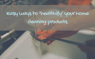 Easy ways to 'healthify' your home cleaning products