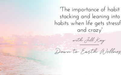 How to habit stack and lean into your habits when life gets crazy