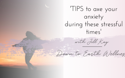 Tips to axe your anxiety during these stressful times