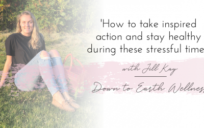 How to take inspired action and support your immune system during stressful times