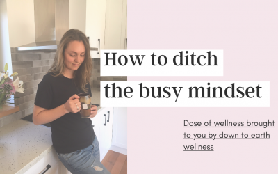 Dose of Wellness – Ditching Busy